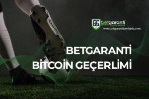 Betgaranti Bitcoin Geçerli Mi